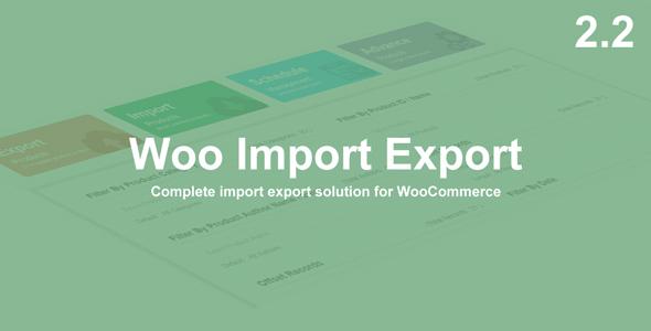 Woo Import Export Woo Import Export v2.2 WooCommerce产品导出插件