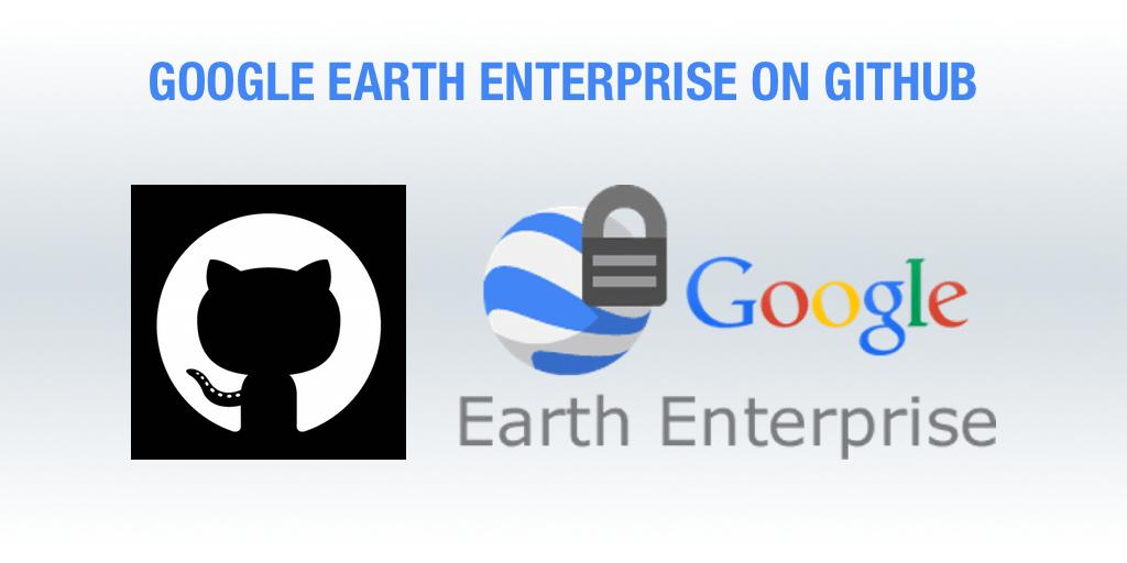 google 谷歌地球企业版正式开源,可构建自己的私有地图
